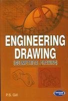 Engineering Drawing Geometrical Drawing by P. S. Gill