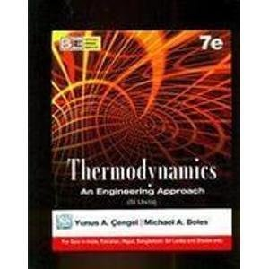 Thermodynamics : An Engineering Approach (SI Units) 7th Edition