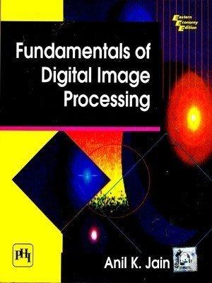 FUNDAMENTALS OF DIGITAL IMAGE PROCESSING by JAIN