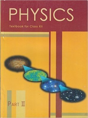 Physics Text Book Part - 2 for Class - 12  - 12090                        Paperback by NCERT (Author)  Pustakkosh.com