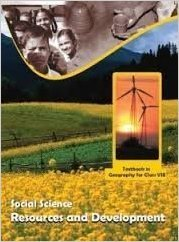 Resources and Development Textbook in Geography for Class - 8  - 858 by NCERT