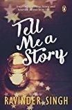 Tell Me a Story by Ravinder Singh