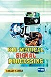 Bio-Medical Signal Processing by Prof. Rakesh Kumar