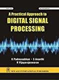 A Practical Approach to Digital Signal Processing by K . Padmanabhan