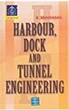 Harbour Dock And Tunnel Engineering by Srinivasan R