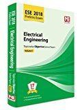 ESE 2018 Prelims Exam Electrical Engineering - Topicwise Objective Solved Papers - Vol. I by Made Easy Editorial Board