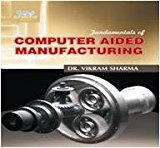 Fundamental Of Computer Aided Manufacturing by  vikram Sharma