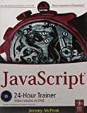 Javascript 24-Hour Trainer by Jeremy Mcpeak