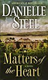 Matters of the Heart A Novel by Danielle Steel