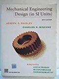 Mechanical Engineering Design by Joseph E Shigley