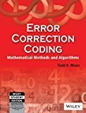 Error Correction Coding Mathametical Methods and Algorithms by Todd K. Moon