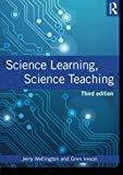 Science Learning Science Teaching by Jerry Wellington