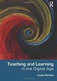 Teaching and Learning in the Digital Age by Louise Starkey