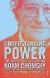 Understanding Power The Indispensable Chomsky by Noam Chomsky