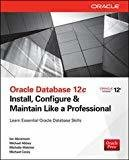 Oracle Database 12C Install Configure  Maintain Like a Professional by Ian Abramson