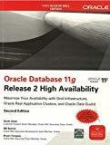 Oracle Database 11g Release 2 High Availability Maximize Your Availability with Grid Infrastructure RAC and Data Guard by Scott Jesse