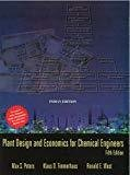 Plant Design and Economics for Chemical Engineers by Max Peters