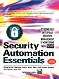 Security Automation Essentials Streamlined Enterprise Security Management  Monitoring with SCAP by Greg Witte