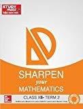 Sharpen your Mathematics Class 12 - Term 2 by HT Studymate