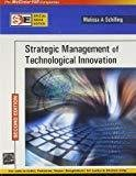 Strategic Management of Technological Innovation SIE by Melissa Schilling