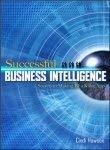 Successful Business Intelligence Secrets to Making Bi a Killer App by Cindi Howson