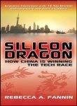 Silicon Dragon How China Is Winning the Tech Race by Rebecca Fannin