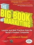 The Big Book of Marketing by Anthony G. Bennett