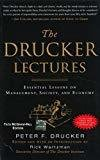 The Drucker Lectures Essential Lessons on Management Society and Economy by Peter F. Drucker