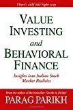 VALUE INVESTING AND BEHAVIORAL FINANCE INSIGHTS INTO INDIAN STOCK MARKET REALITIES by Parag Parikh
