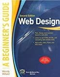 Web Design A Beginners Guide Second Edition by Wendy Willard