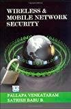 Wireless And Mobile Network Security by Pallapa Venkataram