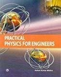 Practical Physics for Engineers by Ashok Kumar Mishra