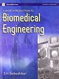 A Short Introduction to Biomedical Engineering by Suptendra Nath