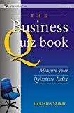 The Business Quiz Book  Measure your Quizzitive Index by Debashis Sarkar