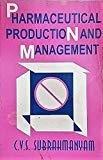 Pharmaceutical Production and Management by C.V.S. Subrahmanyam