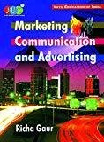Marketing Communication and Advertising by Richa Gaur