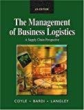The Management of Business Logistics A Supply Chain Perspective by Edward J. Bardi