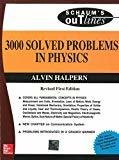 3000 Solved Problems in Physics Schaum Outline Series by Alvin Halpern