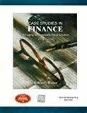 Case Studies in Finance Managing for Corporate Value Creation by Robert Bruner
