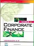 Cases in Corporate Finance by S Viswanath