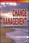 Change Management Concepts and Applications by Radha Sharma