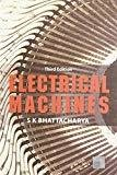 Electrical Machines by S Bhattacharya