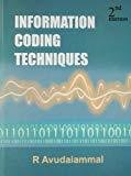 INFORMATION CODING TECHNIQUES by R Avudaiammal