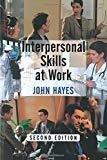 Interpersonal Skills at Work by John Hayes