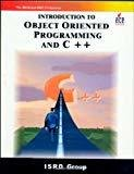 Introduction to Object Oriented Programming and C For Doeacc A Level by Isrd Group