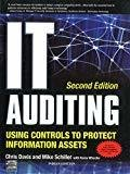 IT Auditing Using Controls to Protect Information Assets 2nd Edition by Chris Davis