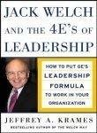 Jack Welch And The 4ES Of Leadership by Jeffrey Krames