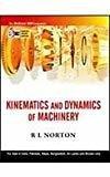 Kinematics and Dynamics of Machinery by Robert Norton