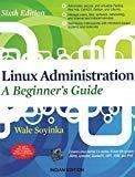 Linux Administration A Beginners Guide 6E by Wale Soyinka