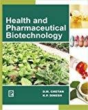 Health and Pharmaceutical Biotechnology by D.M. Chetan